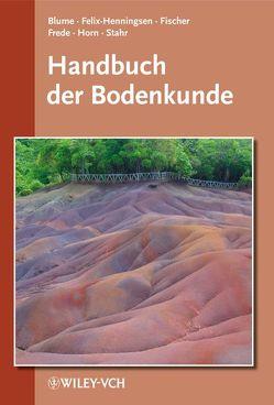 Handbuch der Bodenkunde von Blume,  Hans-Peter, Felix-Henningsen,  Peter, Fischer,  Walter R., Frede,  Hans-Georg, Horn,  Rainer, Stahr,  Karl