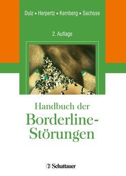 Handbuch der Borderline-Störungen von Dulz,  Birger, Herpertz,  Sabine C, Kernberg,  Otto F., Sachsse,  Ulrich