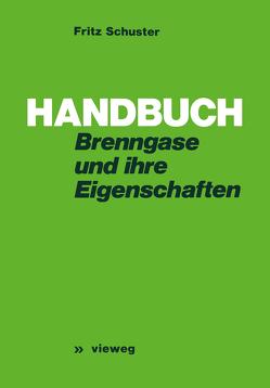 Handbuch der Brenngase und ihrer Eigenschaften von Schuster,  Fritz