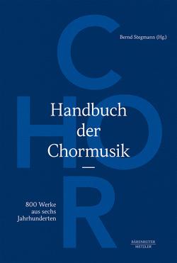 Handbuch der Chormusik von Stegmann,  Bernd
