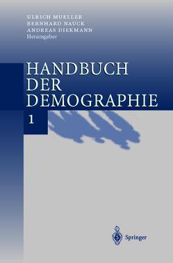 Handbuch der Demographie 1 von Diekmann,  A., Mueller,  U., Nauck,  B.