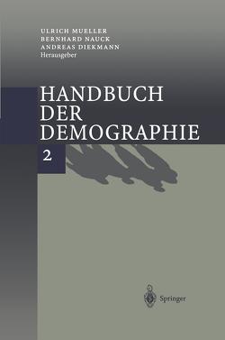 Handbuch der Demographie 2 von Diekmann,  A., Mueller,  U., Nauck,  B.