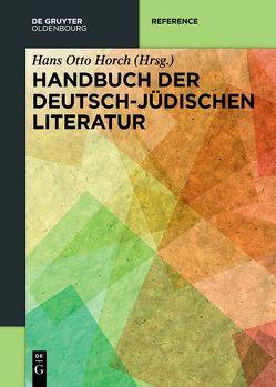 Handbuch der deutsch-jüdischen Literatur von Horch,  Hans Otto