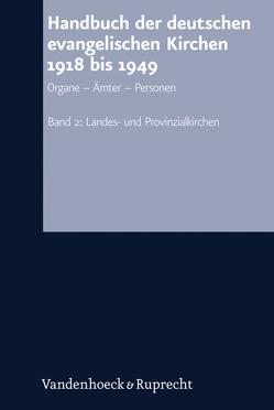 Handbuch der deutschen evangelischen Kirchen 1918 bis 1949 von Hermle,  Siegfried, Nicolaisen,  Carsten, Oelke,  Harry, Pabst,  Ruth