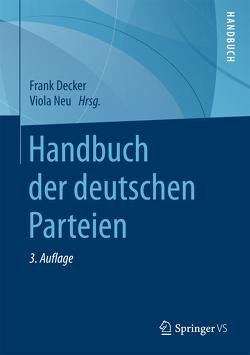 Handbuch der deutschen Parteien von Decker,  Frank, Neu,  Viola