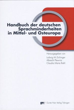 Handbuch der deutschen Sprachminderheiten in Mittel- und Osteuropa von Eichinger,  Ludwig M, Plewnia,  Plewnia, Riehl,  Riehl