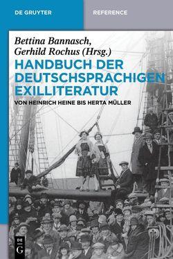 Handbuch der deutschsprachigen Exilliteratur von Bannasch,  Bettina, Rochus,  Gerhild