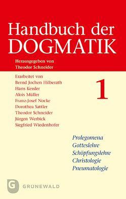 Handbuch der Dogmatik (2 Bde.) von Hilberath,  Bernd Jochen, Kessler,  Hans, Müller,  Alois, Sattler,  Dorothea, Schneider,  Theodor, Werbick,  Jürgen, Wiedenhofer,  Siegfried