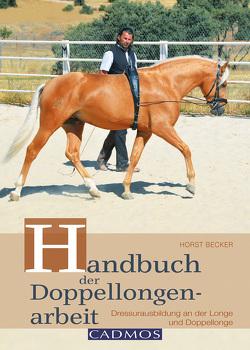 Handbuch der Doppellongenarbeit von Becker,  Horst