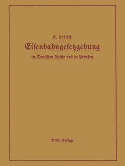 Handbuch der Eisenbahngesetzgebung im Deutschen Reiche und in Preußen von Fritsch,  K.