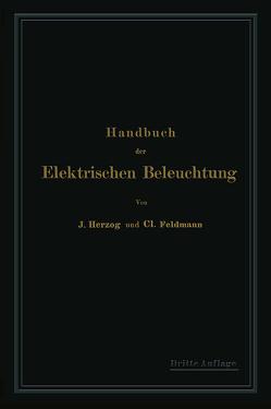 Handbuch der Elektrischen Beleuchtung von Feldmann,  Clarence, Herzog,  Clarence