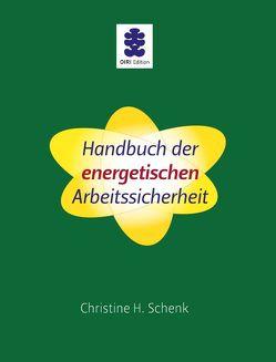 Handbuch der energetischen Arbeitssicherheit von Dr. Nowotny,  Hans, Katzman,  Shoshanna, Schenk,  Christine H.