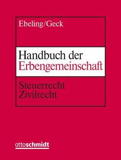 Handbuch der Erbengemeinschaft von Christ,  Jürgen, Ebeling,  Jürgen, Geck,  Reinhard, Geck,  Richard, Grune,  Jörg, Klose,  Holger
