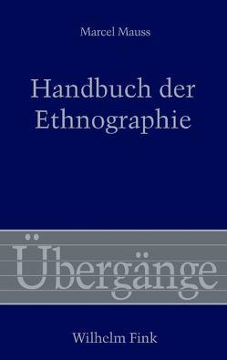 Handbuch der Ethnographie von Daermann,  Iris, Essbach,  Wolfgang, Haarmann,  Andreas, Mahlke,  Kirsten, Mauss,  Marcel, Waldenfels,  Bernhard
