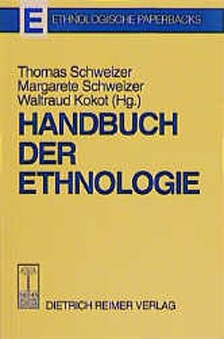 Handbuch der Ethnologie von Kokot,  Waltraud, Schweizer,  Margarete, Schweizer,  Thomas