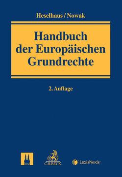 Handbuch der Europäischen Grundrechte von Heselhaus,  Sebastian, Nowak,  Carsten