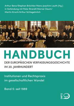 Handbuch der Europäischen Verfassungsgeschichte im 20. Jahrhundert von Benz,  Arthur, Bröchler,  Stephan, Lauth,  Hans-Joachim