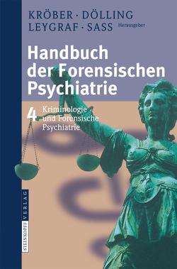 Handbuch der forensischen Psychiatrie von Dölling,  Dieter, Kröber,  Hans-Ludwig, Leygraf,  Norbert, Sass,  Henning