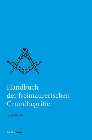 Handbuch der freimaurerischen Grundbegriffe von Reinalter,  Helmut