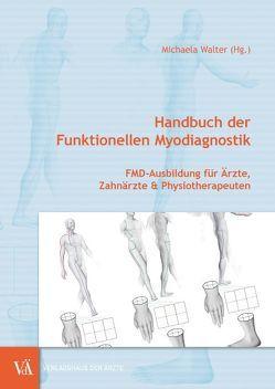 Handbuch der Funktionellen Myodiagnostik von Walter,  Michaela