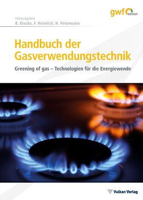 Handbuch der Gasverwendungstechnik von Heimlich,  Frank, Klocke,  Bernhard, Petermann,  Harald
