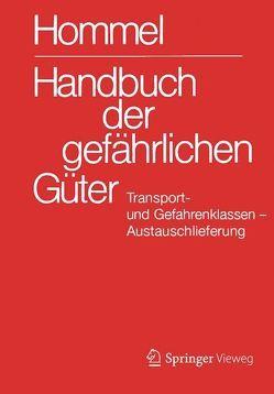 Handbuch der gefährlichen Güter. Transport- und Gefahrenklassen Neu.Austauschlieferung, Dezember 2013 von Hommel,  Günter