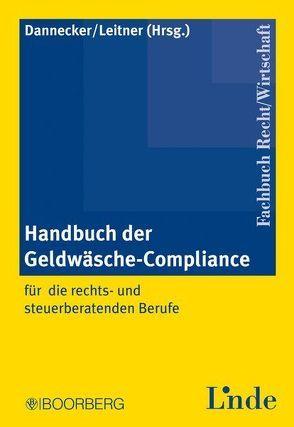 Handbuch der Geldwäsche-Compliance von Dannecker,  Gerhard, Leitner,  Roman