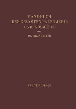 Handbuch der gesamten Parfumerie und Kosmetik von Winter,  Fred