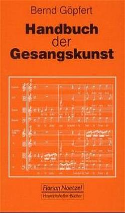 Handbuch der Gesangskunst von Göpfert,  Bernd, Schaal,  Richard