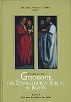 Handbuch der Geschichte der evangelischen Kirche in Bayern von Mueller,  Gerhard, Weigelt,  Horst, Zorn,  Wolfgang