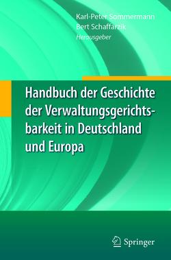 Handbuch der Geschichte der Verwaltungsgerichtsbarkeit in Deutschland und Europa von Schaffarzik,  Bert, Sommermann,  Karl-Peter