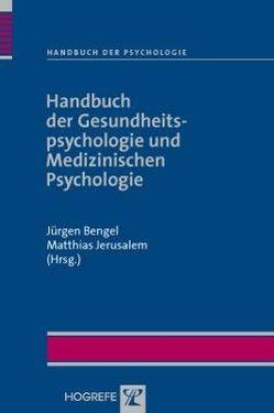 Handbuch der Gesundheitspsychologie und Medizinischen Psychologie von Bengel,  Jürgen, Jerusalem,  Matthias