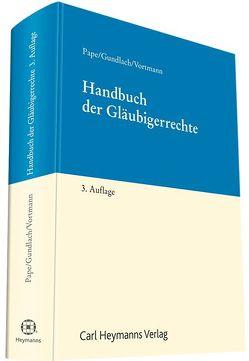 Handbuch der Gläubigerrechte von Gundlach,  Ulf, Pape,  Gerhard, Vortmann,  Jürgen