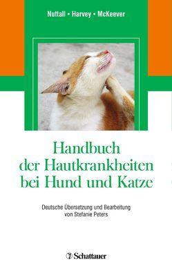 Handbuch der Hautkrankheiten bei Hund und Katze von Harvey,  Richard G., McKeever,  Patrick J., Nuttall,  Tim