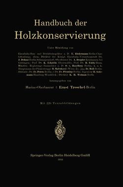 Handbuch der Holzkonservierung von Scheibe,  Richard, Troschel,  Ernst