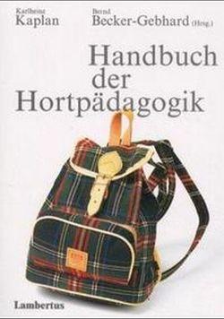 Handbuch der Hortpädagogik von Becker-Gebhard,  Bernd, Kaplan,  Karlheinz