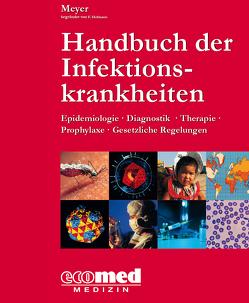 Handbuch der Infektionskrankheiten von Hofmann,  Friedrich, Meyer,  Christian G.