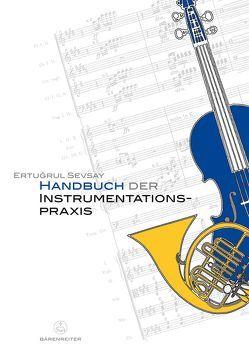 Handbuch der Instrumentationspraxis von Sevsay,  Ertugrul