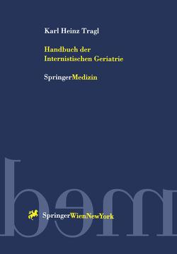 Handbuch der Internistischen Geriatrie von Tragl,  Karl H.