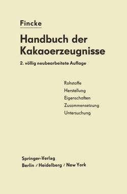 Handbuch der Kakaoerzeugnisse von Fincke,  Albrecht, Fincke,  Heinrich
