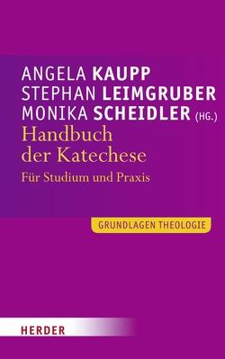 Handbuch der Katechese von Kaupp,  Angela, Leimgruber,  Stephan, Scheidler,  Monika