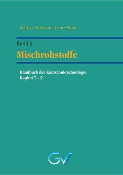 Handbuch der Kautschuktechnologie – Band 2 von Heinz,  Gupta, Werner,  Hoffmann