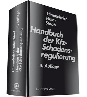 Handbuch der Kfz-Schadensregulierung von Halm,  Wolfgang E., Himmelreich,  Klaus, Staab,  Ulrich