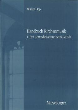 Handbuch der Kirchenmusik. Band I-III komplett von Opp,  Walter