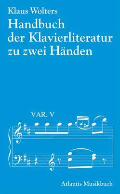 Handbuch der Klavierliteratur zu zwei Händen von Wolters,  Klaus