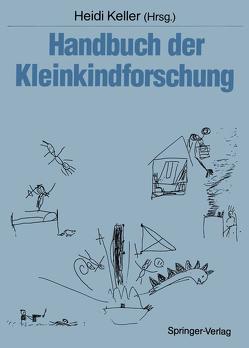 Handbuch der Kleinkindforschung von Audick,  Antonia, Keller,  Heidi