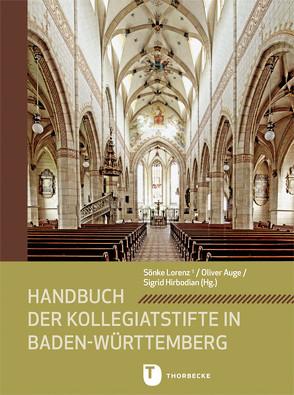Handbuch der Stiftskirchen in Baden-Württemberg von Auge,  Oliver, Hirbodian,  Sigrid, Lorenz,  Sönke (†)