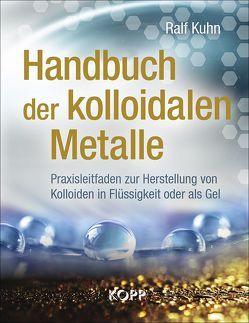 Handbuch der kolloidalen Metalle von Kuhn,  Ralf