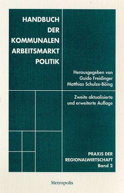 Handbuch der kommunalen Arbeitsmarktpolitik von Freidinger,  Guido, Jagoda,  Bernhard, Schulze-Böing,  Matthias