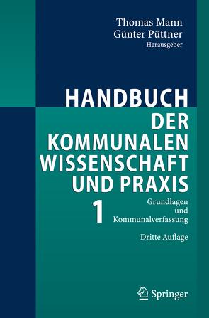 Handbuch der kommunalen Wissenschaft und Praxis von Elvers,  T., Mann,  Thomas, Püttner,  Günter